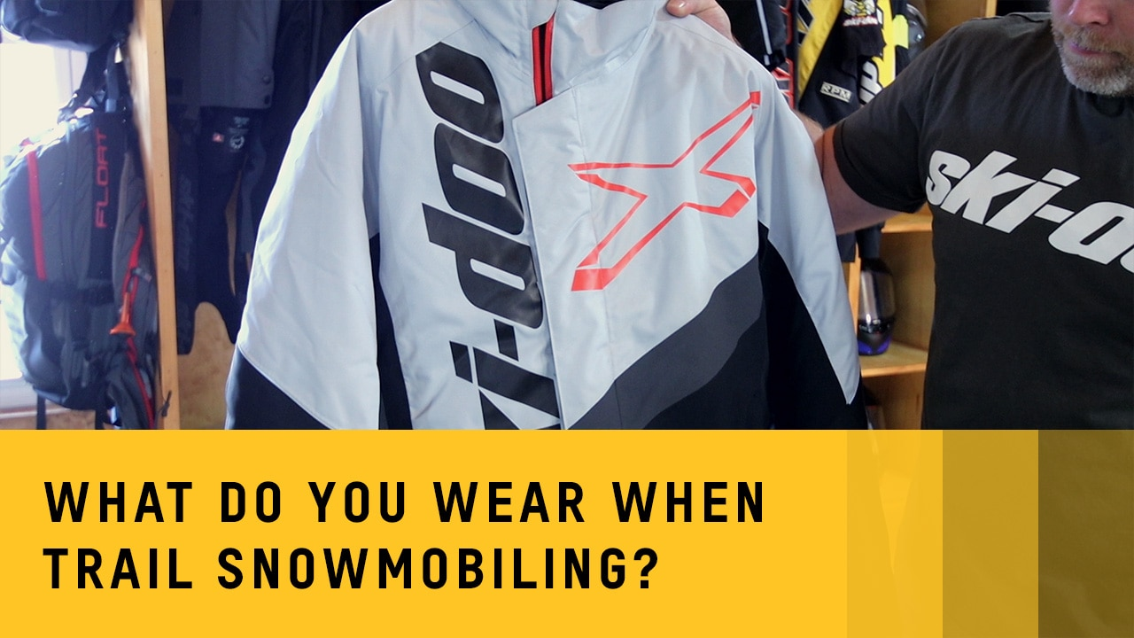 What do you wear when trail snowmobiling?